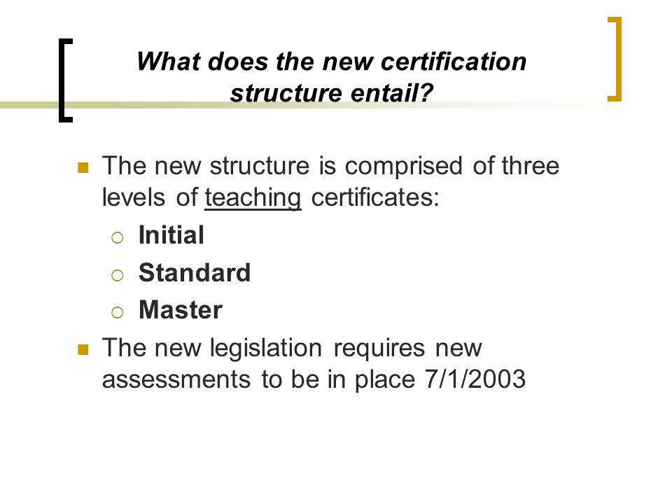 What does the new certification structure entail
