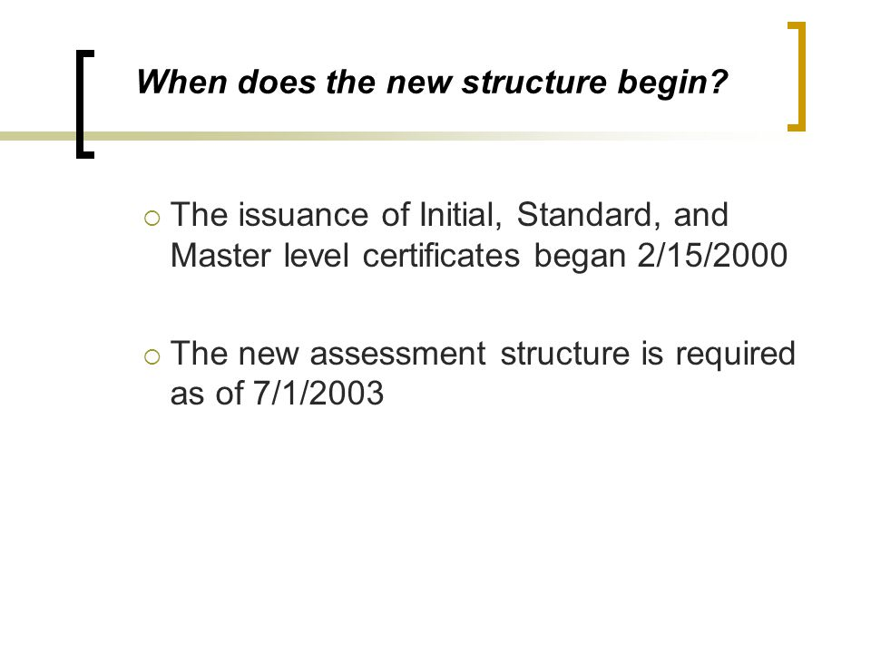 When does the new structure begin
