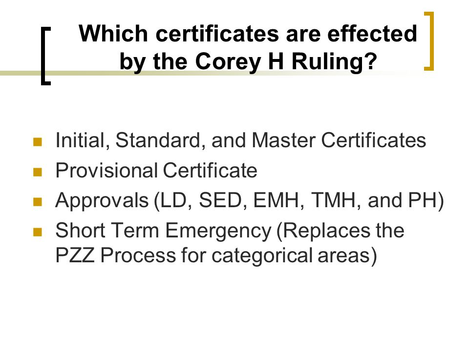 Which certificates are effected by the Corey H Ruling