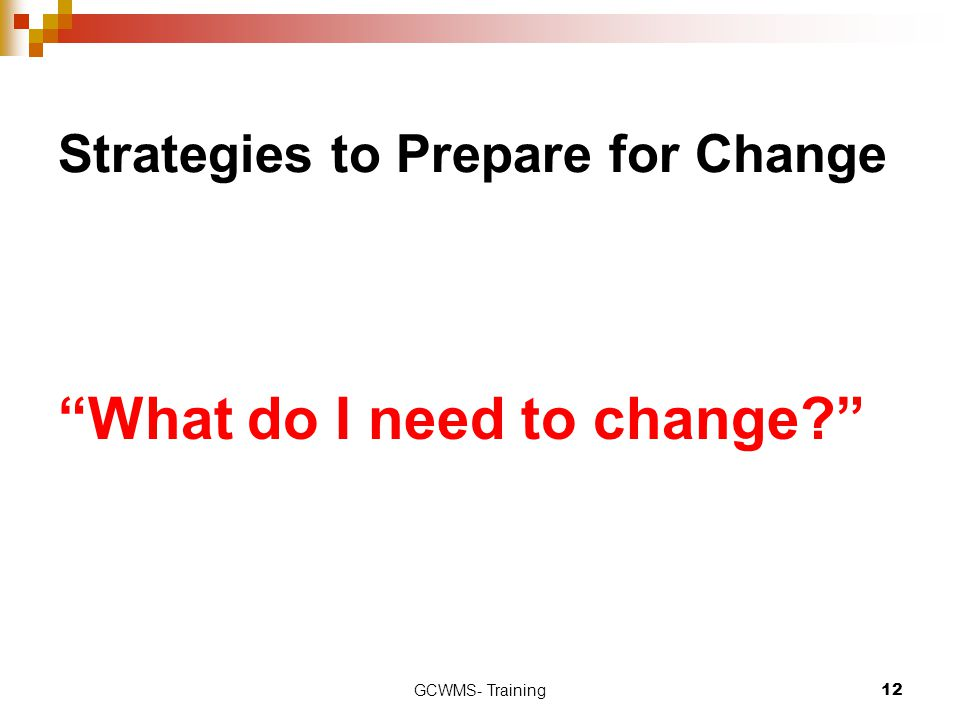 Strategies to Prepare for Change
