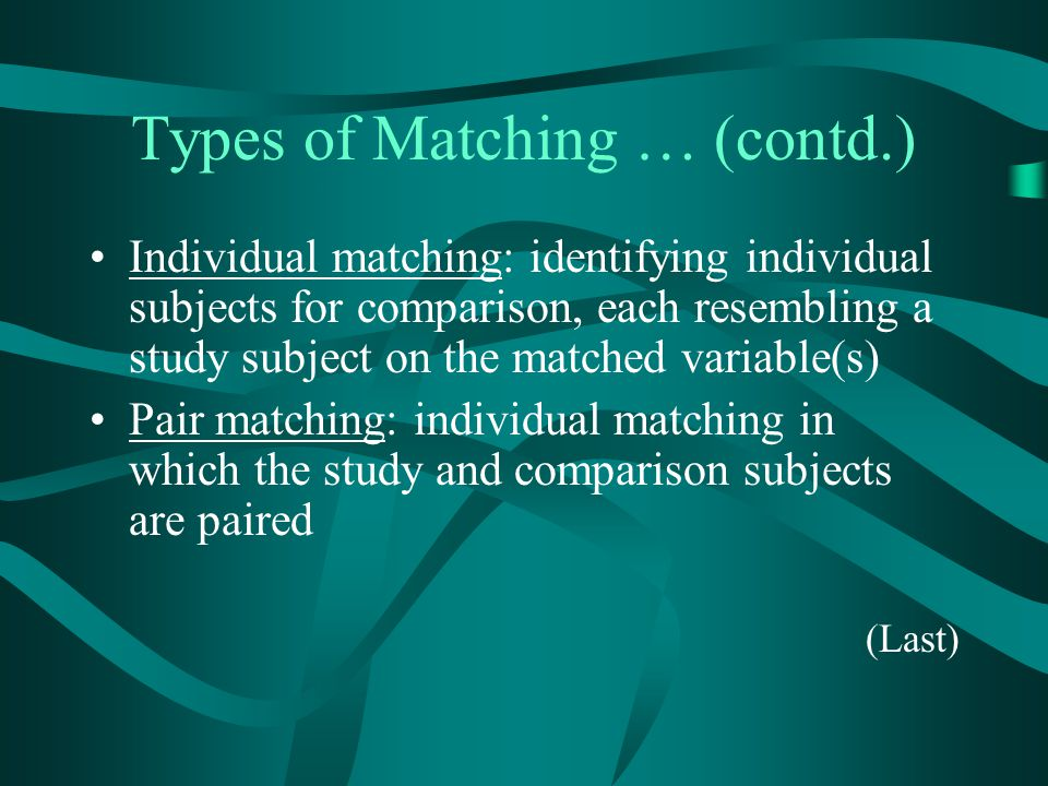 Types of Matching … (contd.)