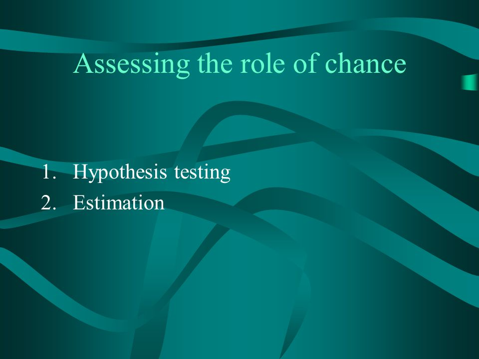 Assessing the role of chance