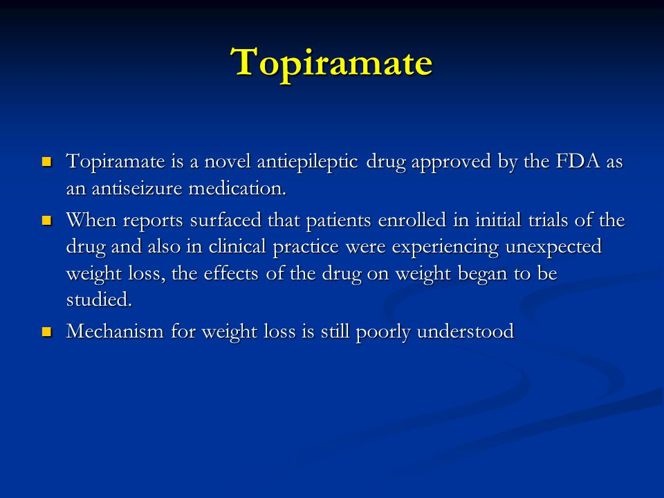 Topiramate Topiramate is a novel antiepileptic drug approved by the FDA as an antiseizure medication.