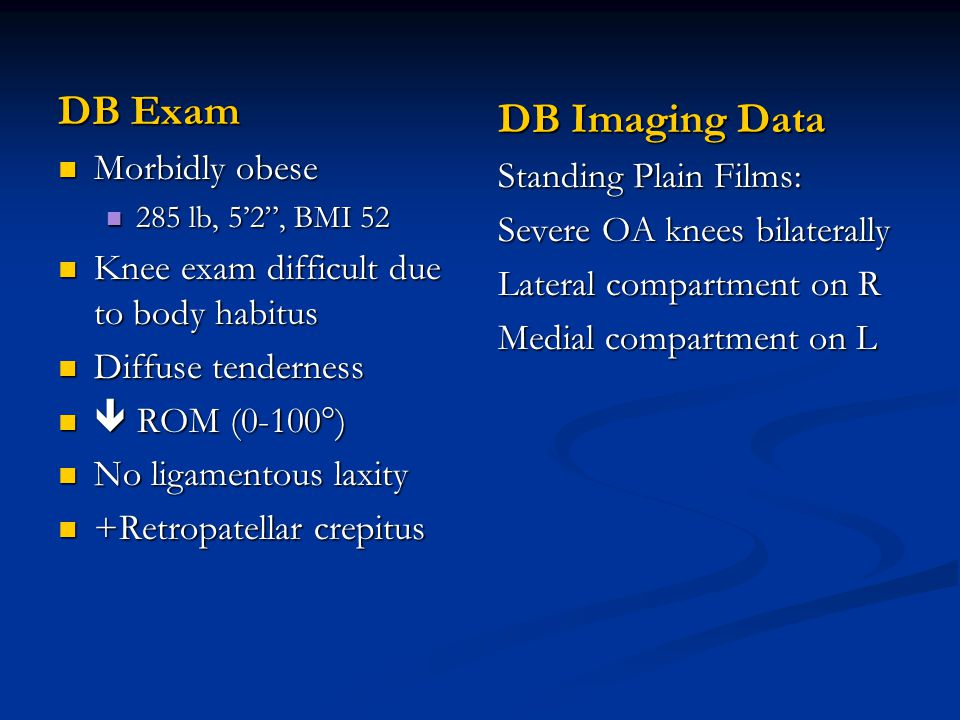 DB Exam DB Imaging Data Morbidly obese Standing Plain Films: