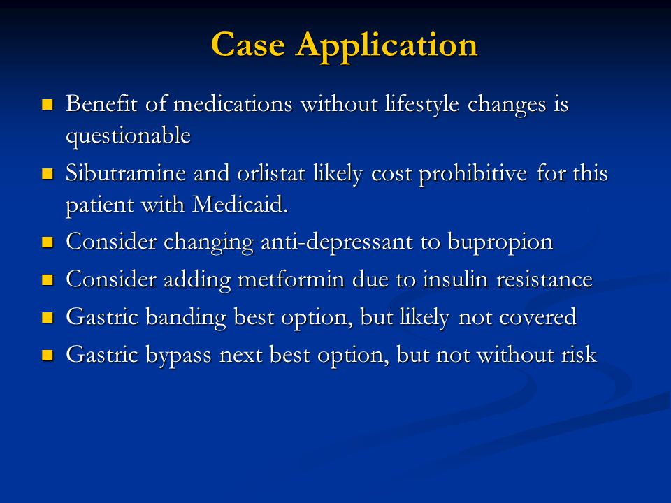 Case Application Benefit of medications without lifestyle changes is questionable.