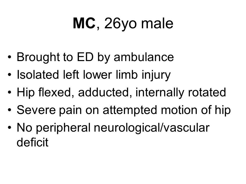 MC, 26yo male Brought to ED by ambulance
