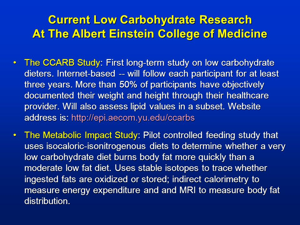 Current Low Carbohydrate Research At The Albert Einstein College of Medicine