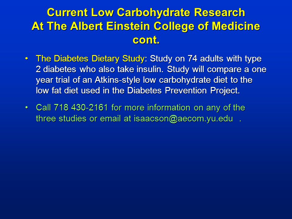 Current Low Carbohydrate Research At The Albert Einstein College of Medicine cont.
