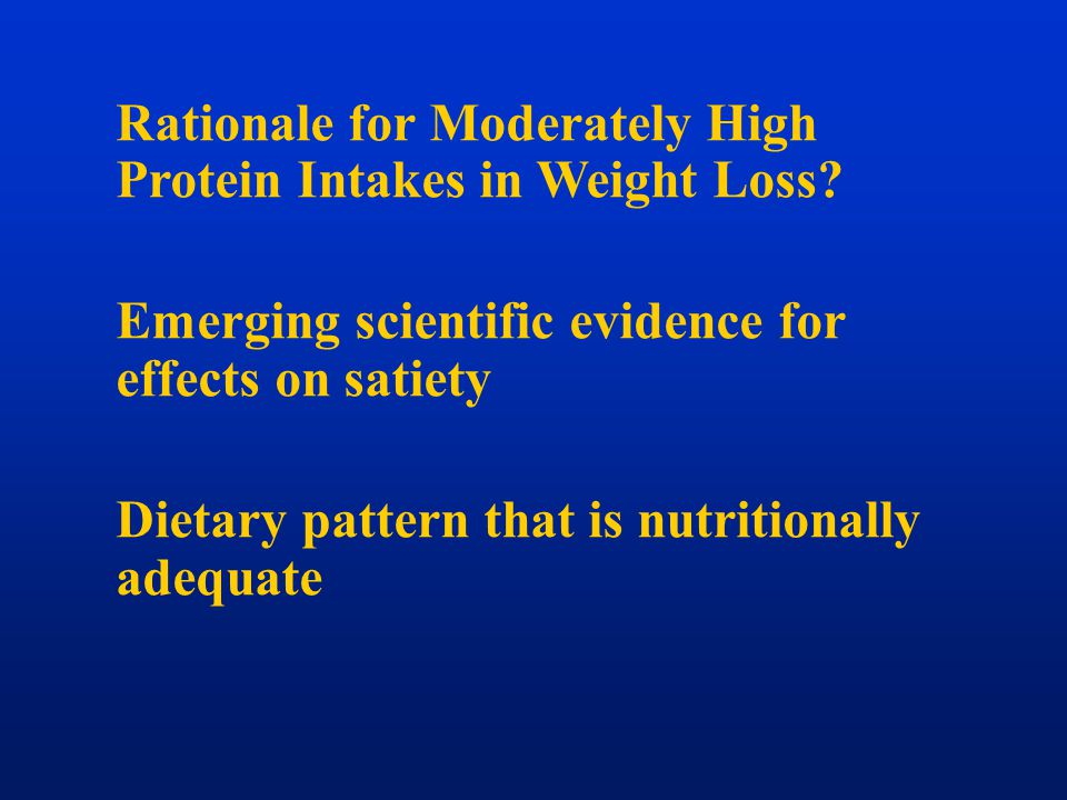 Rationale for Moderately High Protein Intakes in Weight Loss