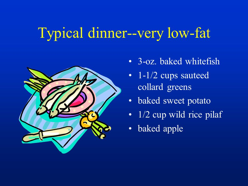 Typical dinner--very low-fat