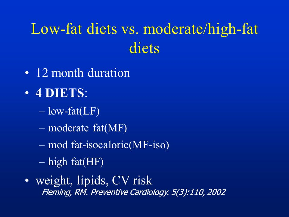 Low-fat diets vs. moderate/high-fat diets