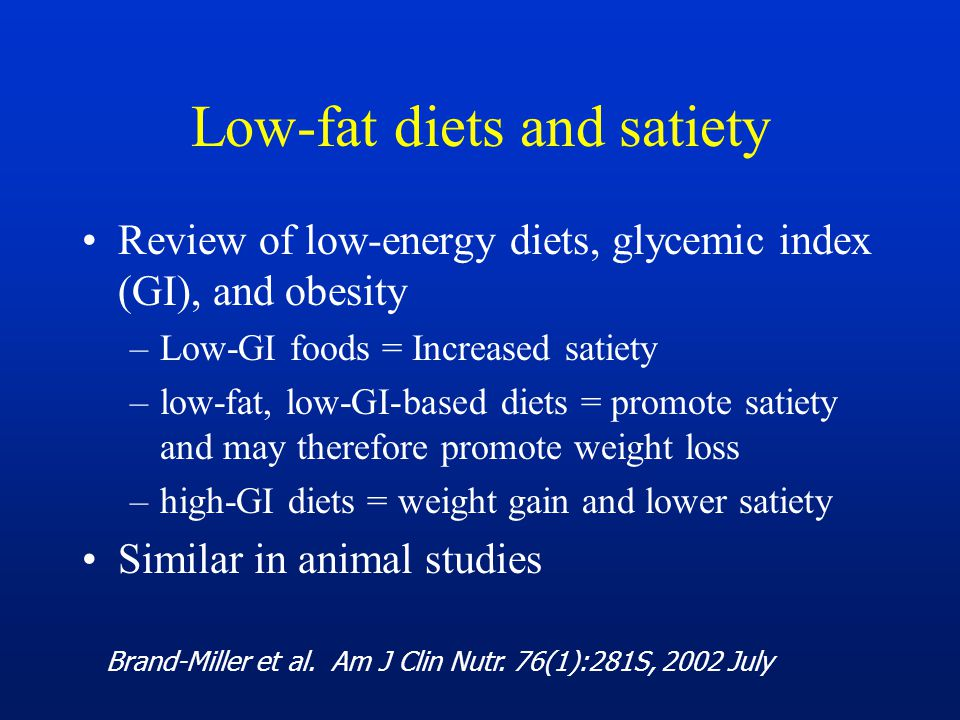 Low-fat diets and satiety