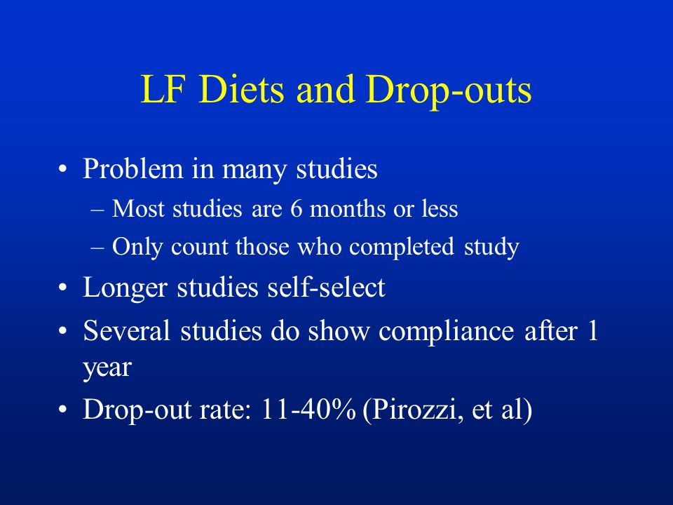 LF Diets and Drop-outs Problem in many studies