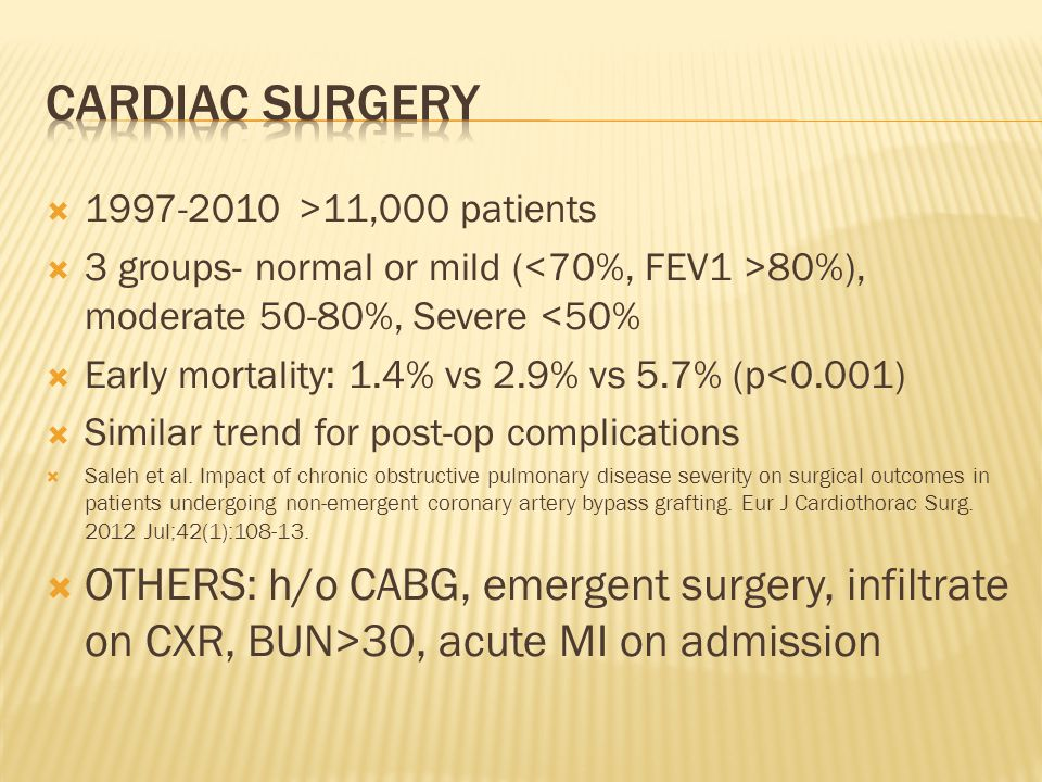 CARDIAC SURGERY 1997-2010 >11,000 patients. 3 groups- normal or mild (<70%, FEV1 >80%), moderate 50-80%, Severe <50%