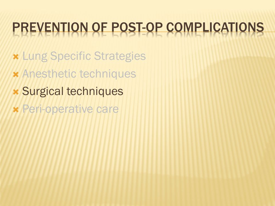 PREVENTION OF POST-OP COMPLICATIONS