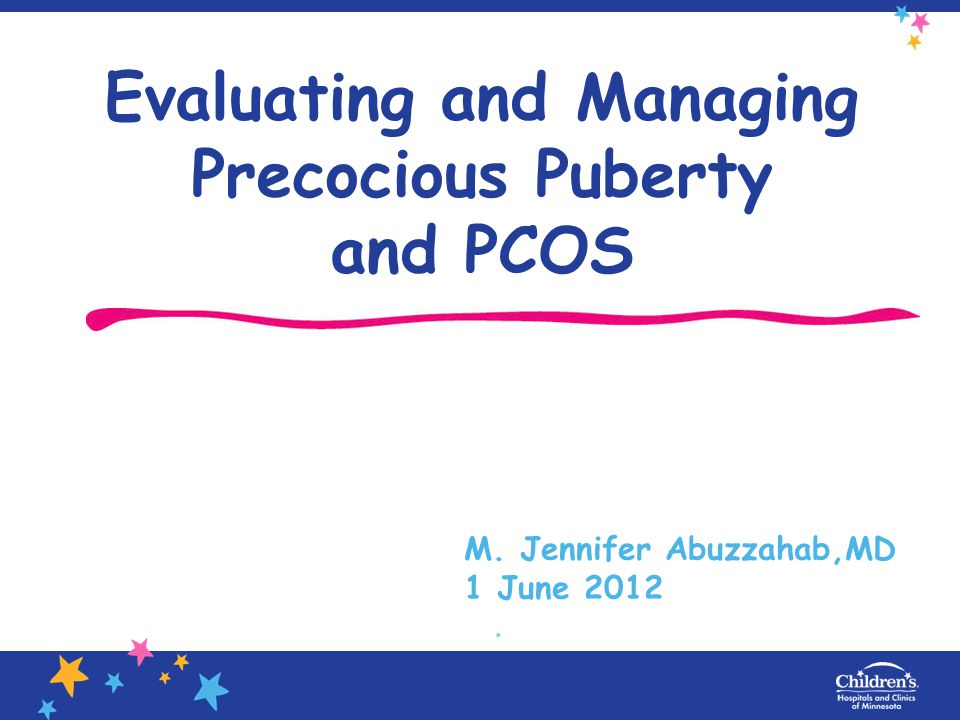 Evaluating and Managing Precocious Puberty