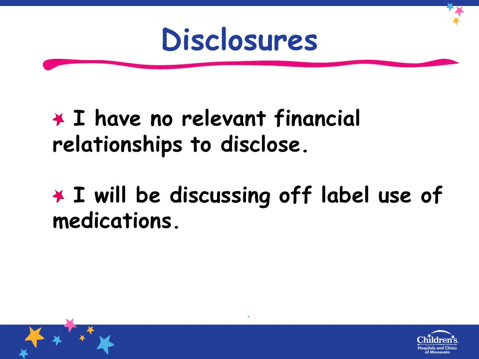 Disclosures I have no relevant financial relationships to disclose.