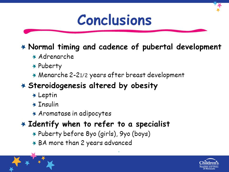 Conclusions Normal timing and cadence of pubertal development