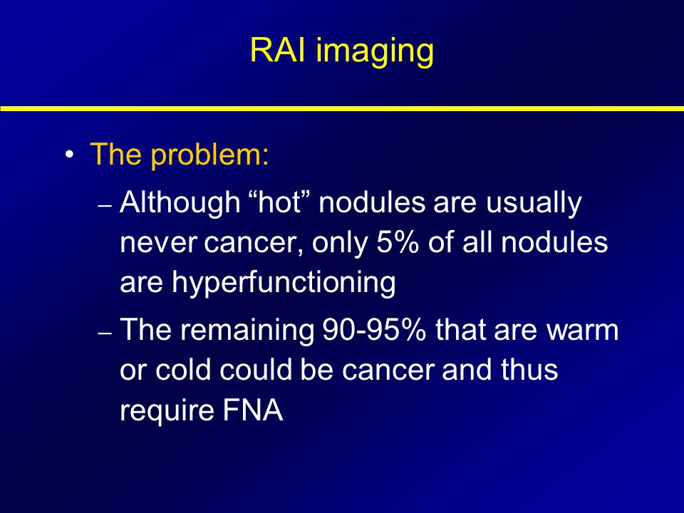 RAI imaging The problem: