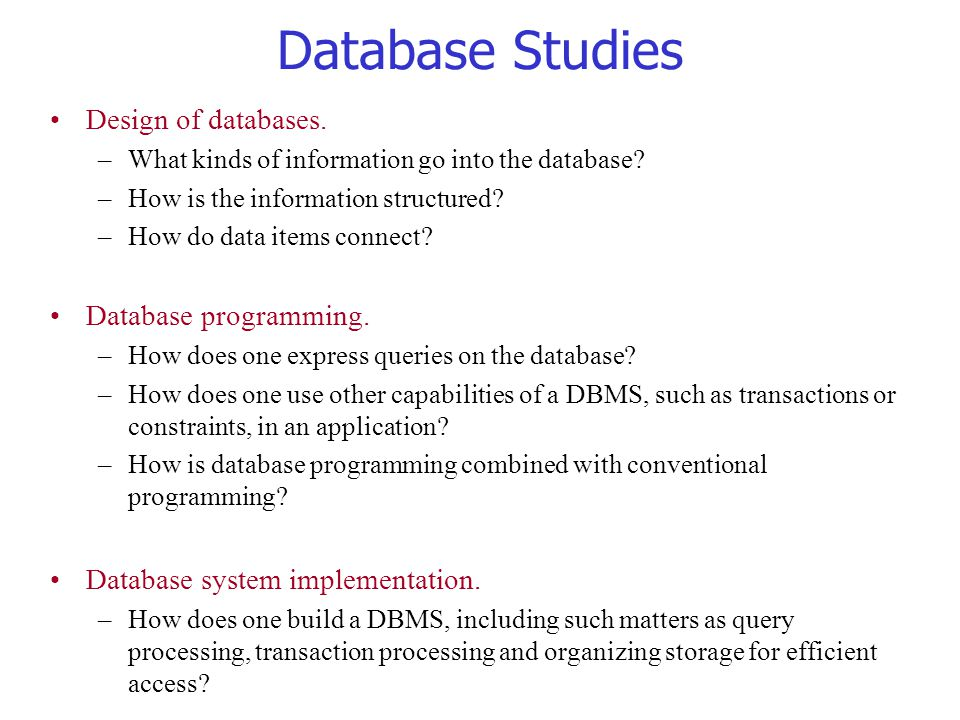 Database Studies Design of databases. Database programming.