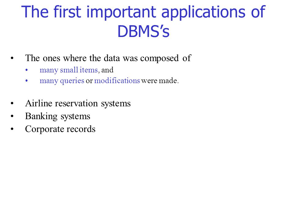 The first important applications of DBMS's