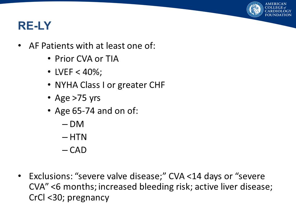 RE-LY AF Patients with at least one of: Prior CVA or TIA
