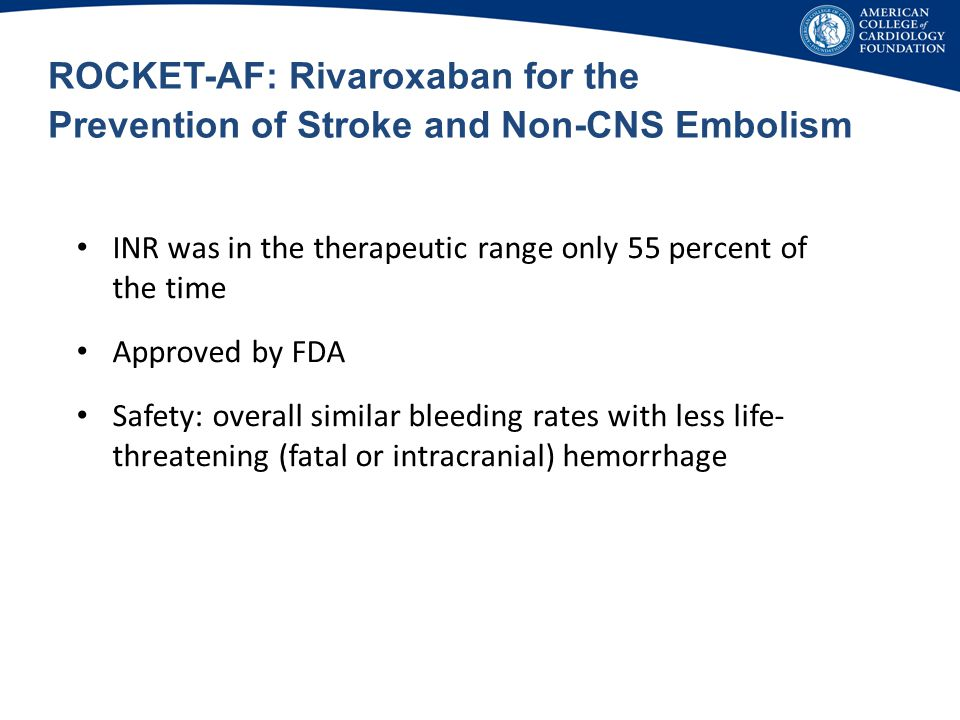 ROCKET-AF: Rivaroxaban for the Prevention of Stroke and Non-CNS Embolism