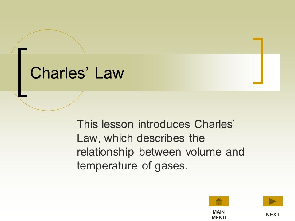 Charles' Law This lesson introduces Charles' Law, which describes the relationship between volume and temperature of gases.
