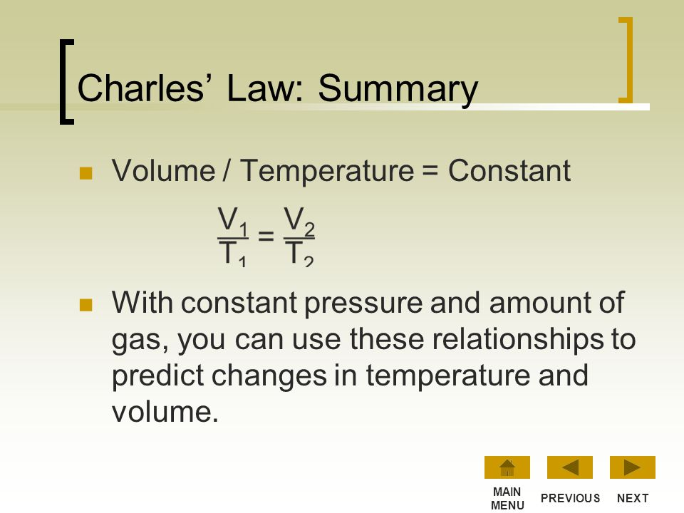 Charles' Law: Summary Volume / Temperature = Constant