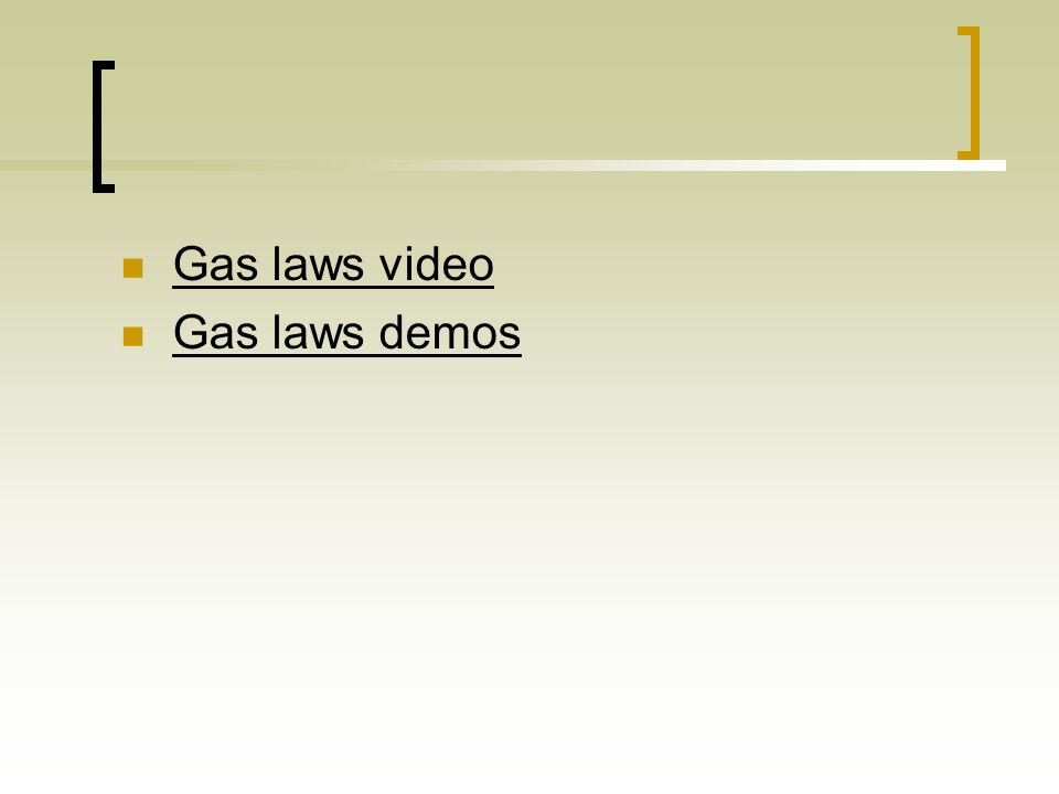 Gas laws video Gas laws demos