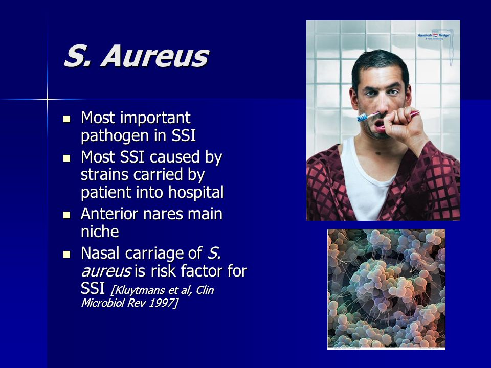 S. Aureus Most important pathogen in SSI
