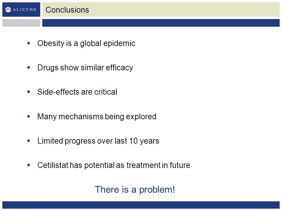 There is a problem! Conclusions Obesity is a global epidemic