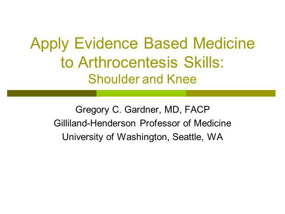 Apply Evidence Based Medicine to Arthrocentesis Skills: Shoulder and Knee