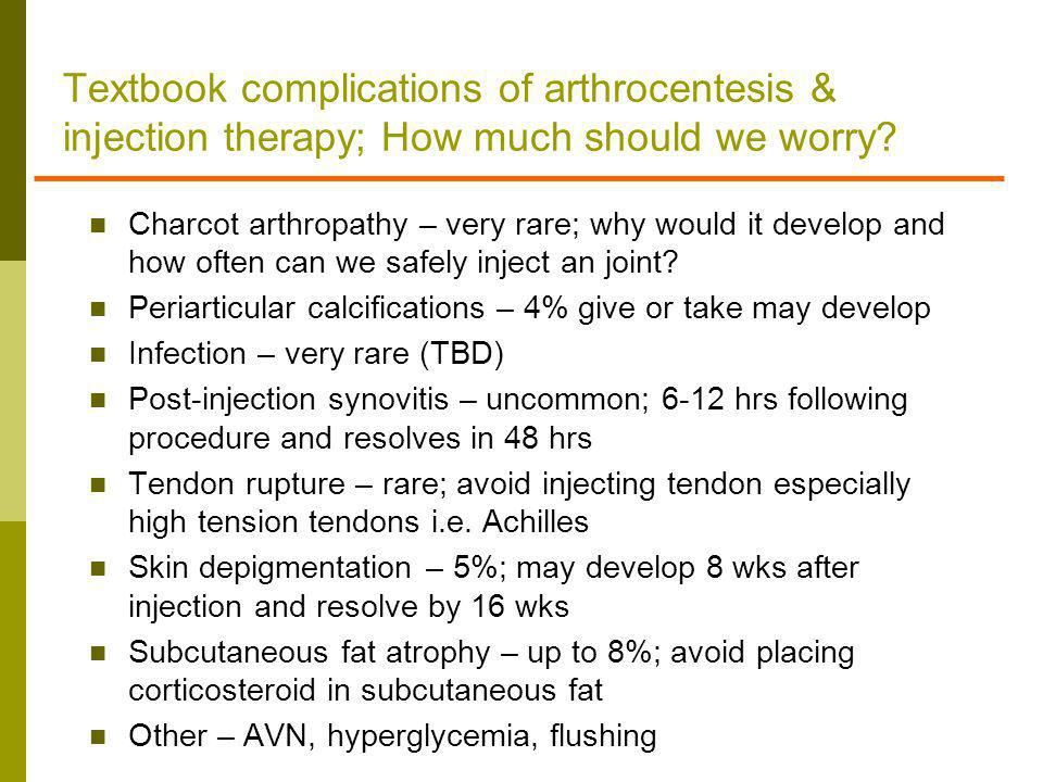 Textbook complications of arthrocentesis & injection therapy; How much should we worry