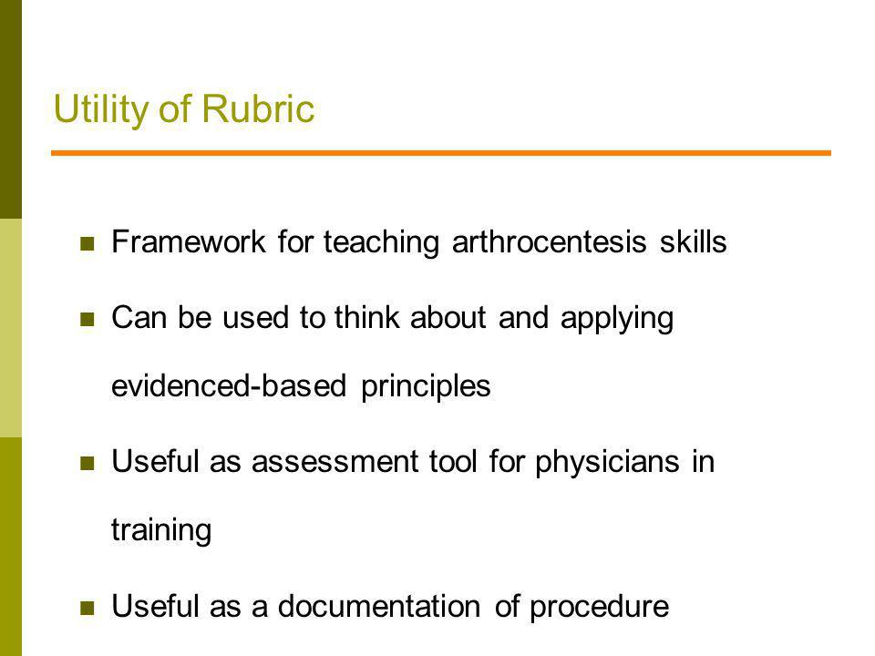 Utility of Rubric Framework for teaching arthrocentesis skills