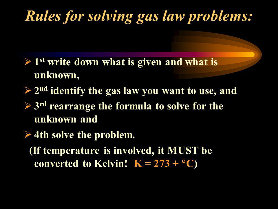 Rules for solving gas law problems: