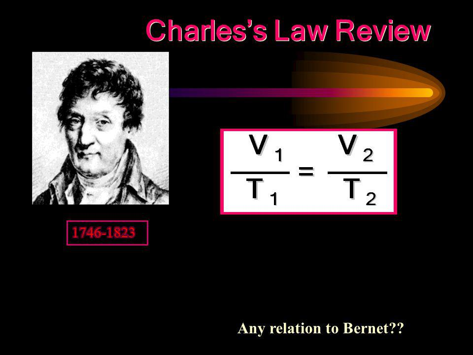 Charles's Law Review 1746-1823 Any relation to Bernet