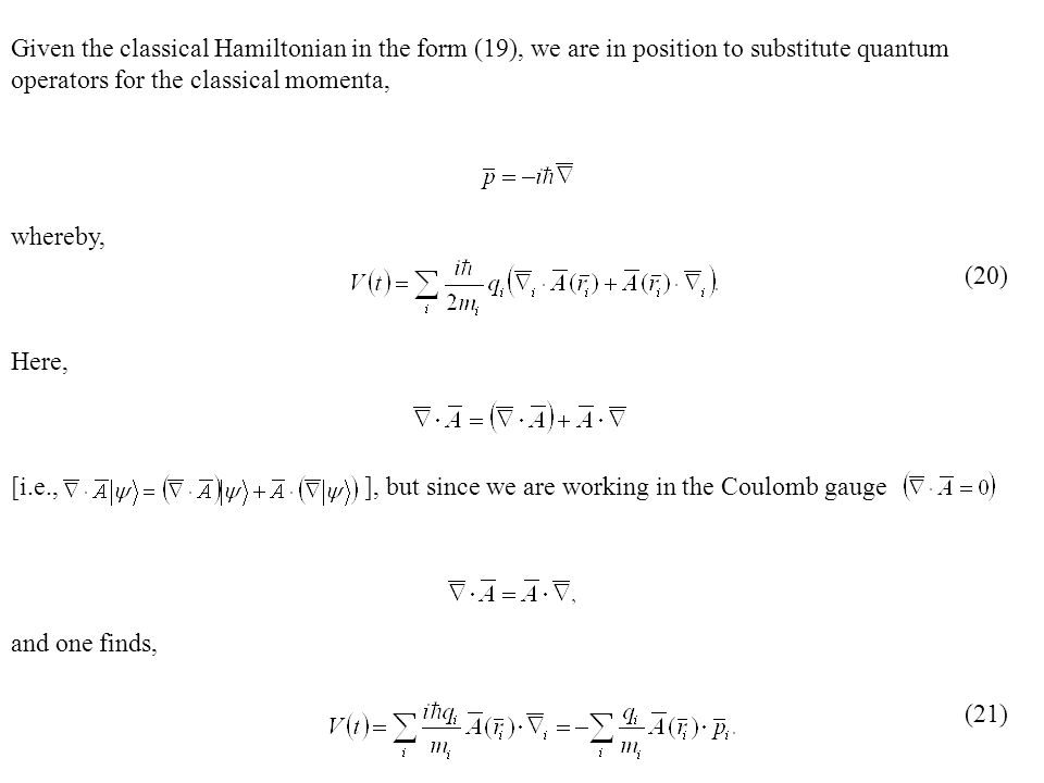 Given the classical Hamiltonian in the form (19), we are in position to substitute quantum operators for the classical momenta,