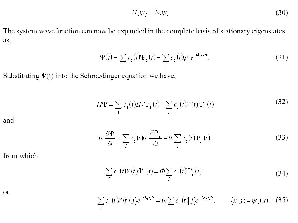 (30) (31) (32) (33) (34) (35) The system wavefunction can now be expanded in the complete basis of stationary eigenstates as,