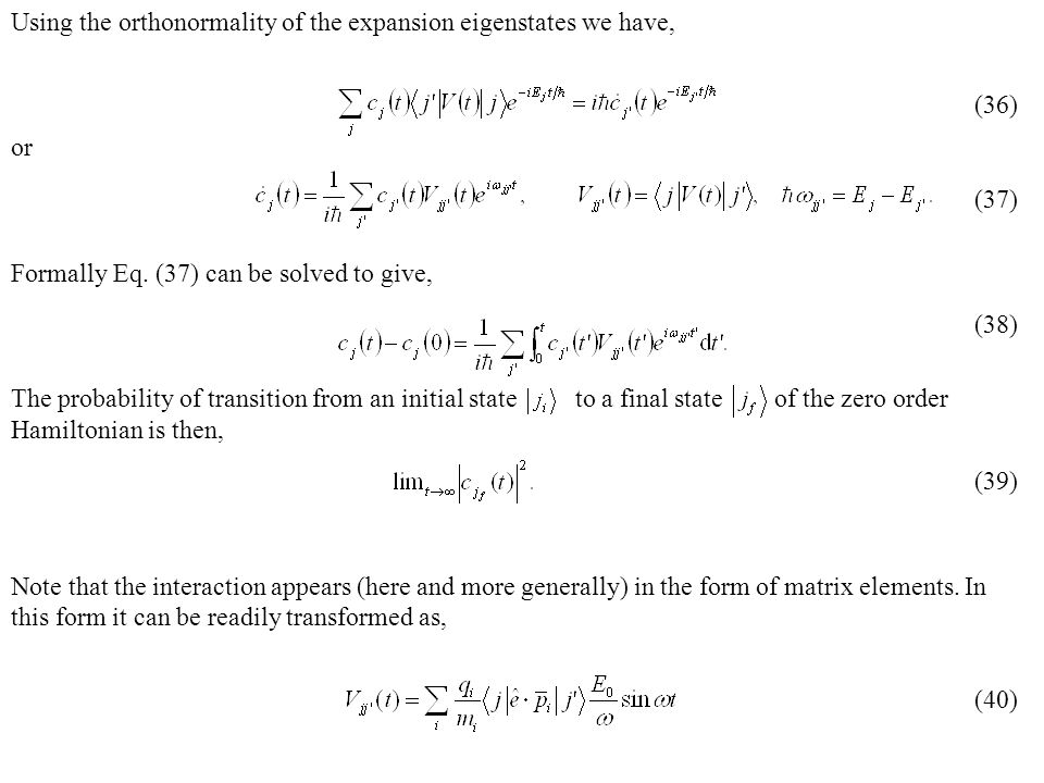 Using the orthonormality of the expansion eigenstates we have,