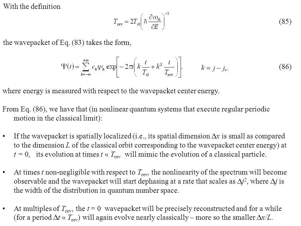 With the definition the wavepacket of Eq. (83) takes the form, (85) (86) where energy is measured with respect to the wavepacket center energy.