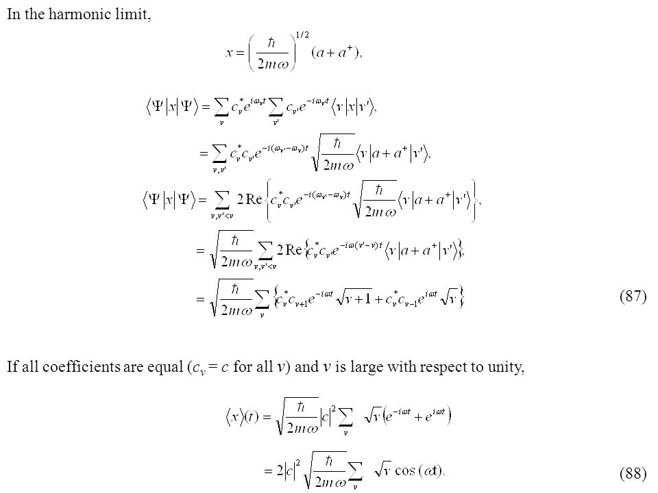 In the harmonic limit, (87) (88) If all coefficients are equal (cv = c for all v) and v is large with respect to unity,