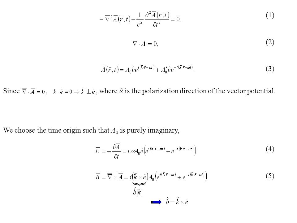 (1) (2) (3) (4) (5) Since , , where ê is the polarization direction of the vector potential.