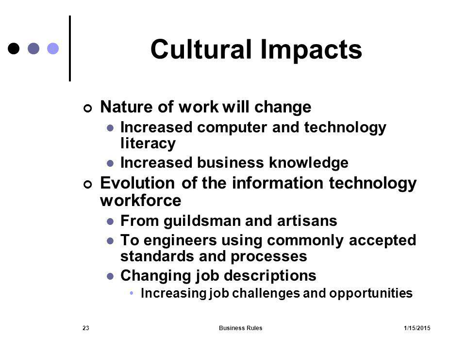 Cultural Impacts Nature of work will change