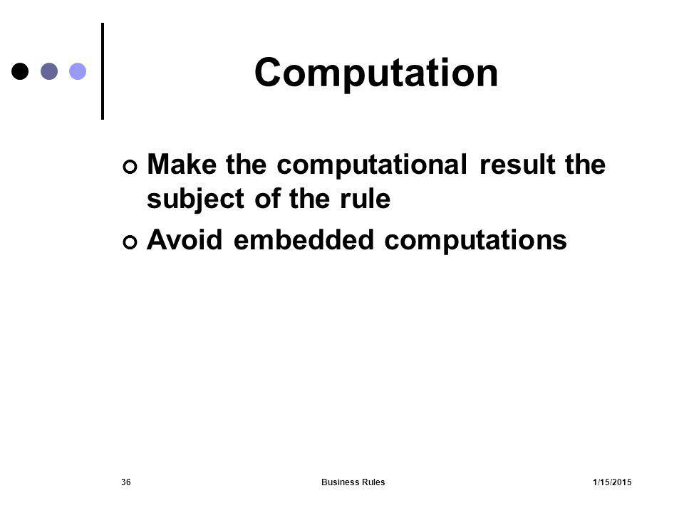 Computation Make the computational result the subject of the rule