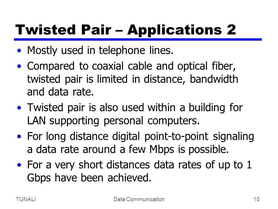 Twisted Pair – Applications 2