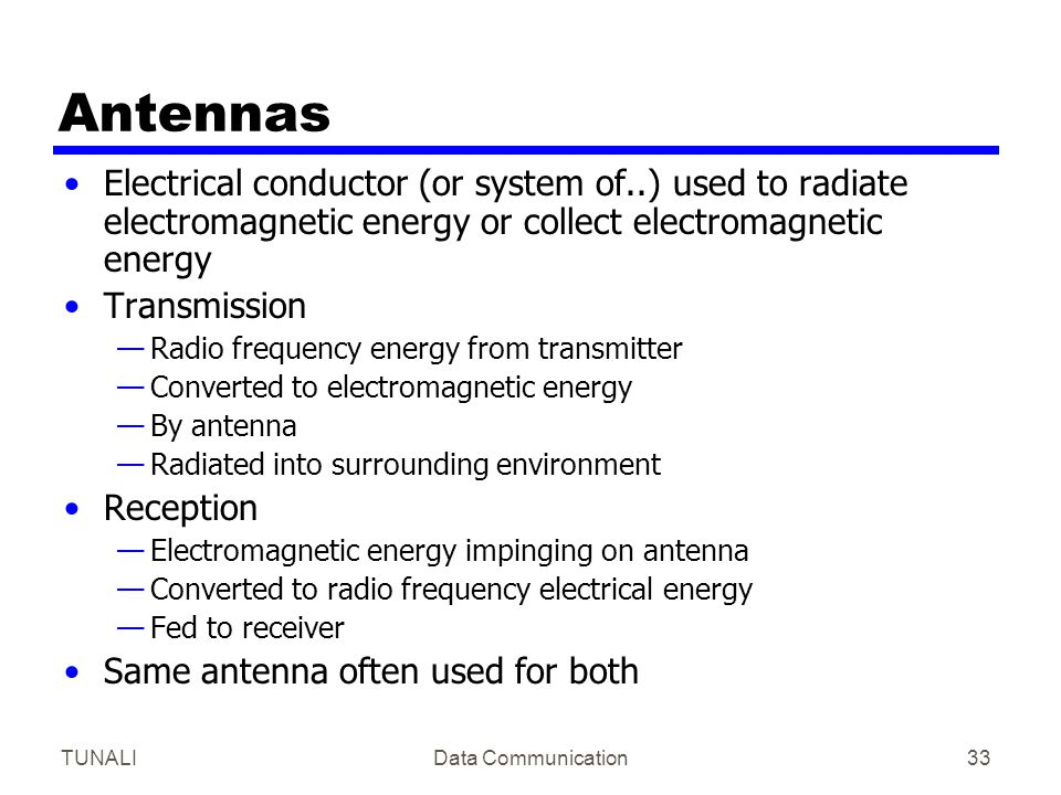 Antennas Electrical conductor (or system of..) used to radiate electromagnetic energy or collect electromagnetic energy.