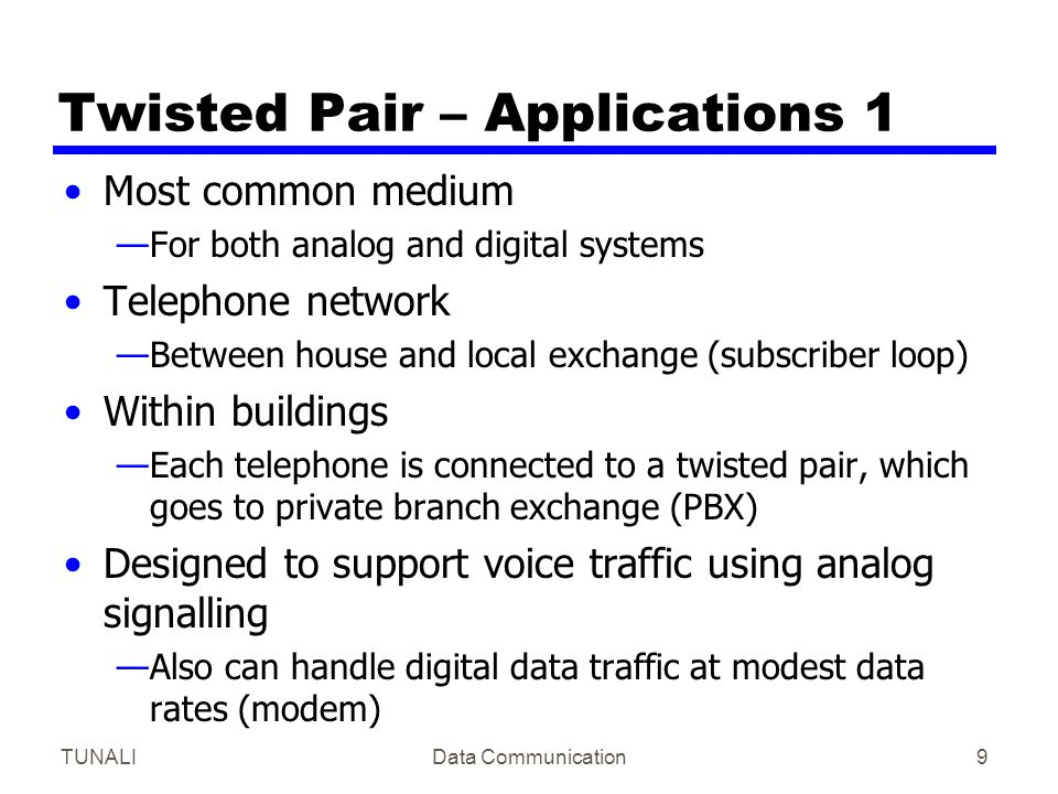 Twisted Pair – Applications 1