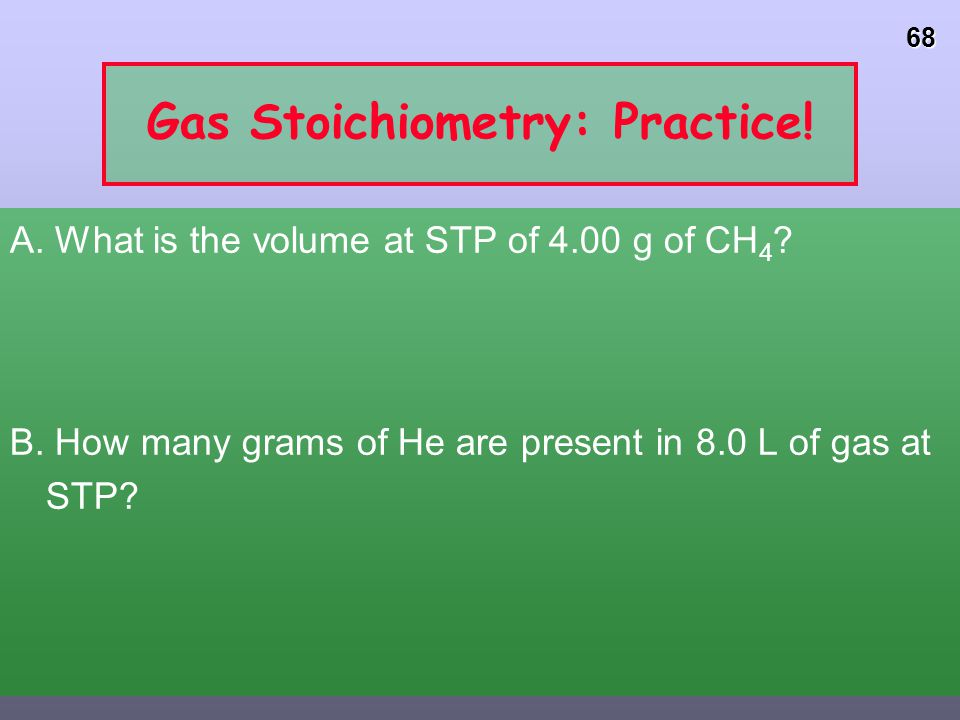 Gas Stoichiometry: Practice!