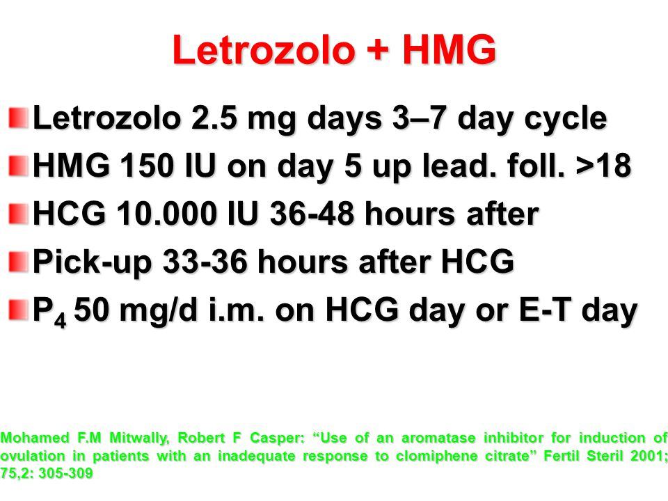 Letrozolo + HMG Letrozolo 2.5 mg days 3–7 day cycle